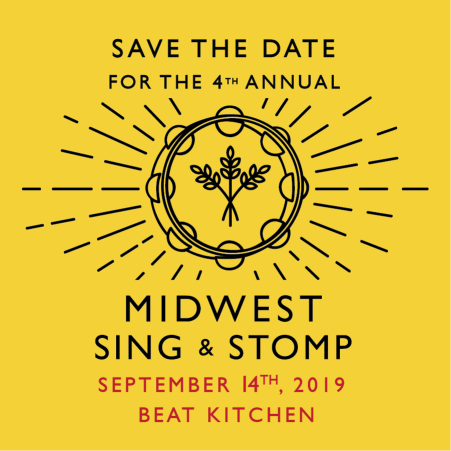 Save the date for the 4th annual Midwest Sing & Stomp: SEPT 14, 2019